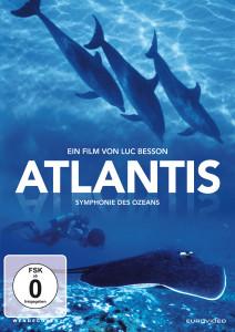 Atlantis -Symphonie des Ozeans: Ein Film von Luc Besson