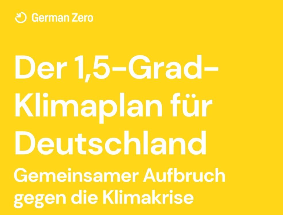 Weißer Text auf gelbem Hintergrund: GermanZero: Der 1,5-Grad-Klimaplan für Deutschland- Gemeinsamer Aufbruch gegen die Klimakrise