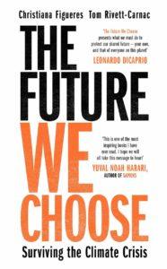 """Buchcover des Titel """"The Future We Choose"""" von Christiana Figueres und Tom Rivett-Carnac"""